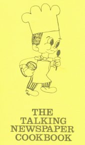 Yellow-coloured front cover of the BDAN recipe book featuring a cartoon chef design (drawn by Tich Herald) with the caption: 'The Talking Newspaper Cookbook'